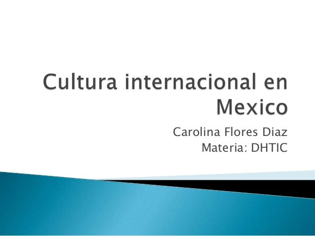 Carolina Flores Diaz    Materia: DHTIC