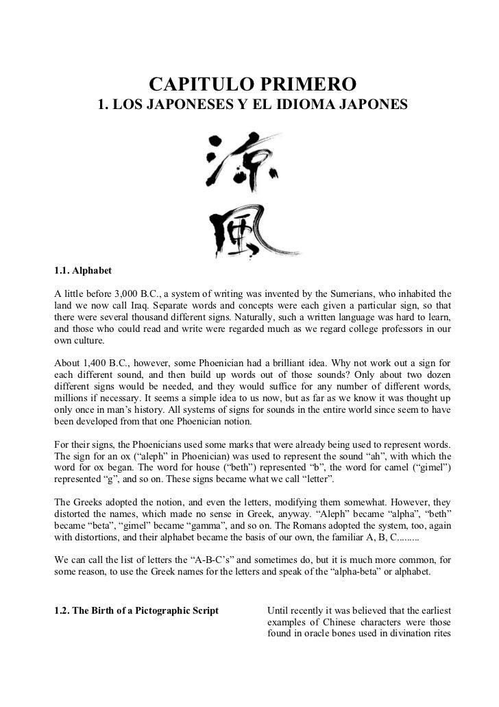 CAPITULO PRIMERO          1. LOS JAPONESES Y EL IDIOMA JAPONES1.1. AlphabetA little before 3,000 B.C., a system of writing...
