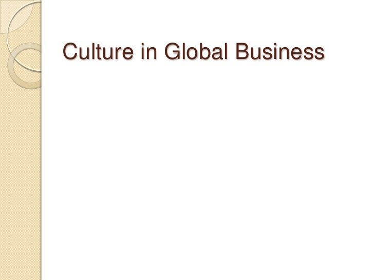 Culture in Global Business<br />