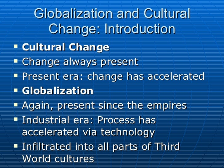 cultural homogeneity and globalization essay In this essay, seven myths about globalization— `big is better' `global cultural homogeneity' the mythology about globalization.