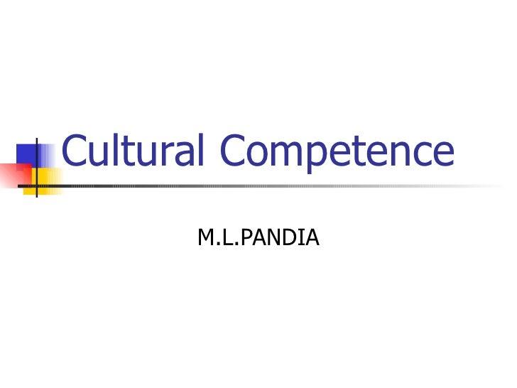 Cultural Competence M.L.PANDIA