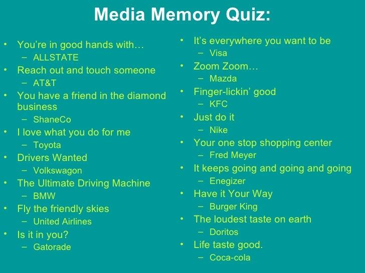 Media Memory Quiz: <ul><li>You're in good hands with… </li></ul><ul><ul><li>ALLSTATE </li></ul></ul><ul><li>Reach out and ...