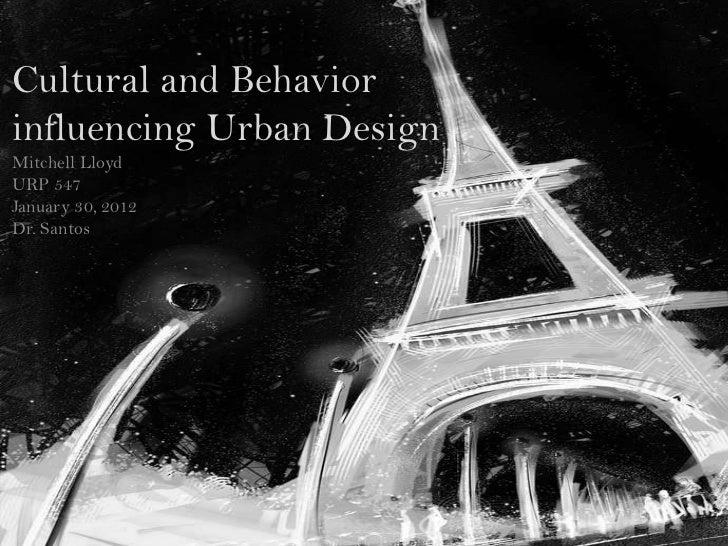 Cultural And Behavior Influencing Urban Design