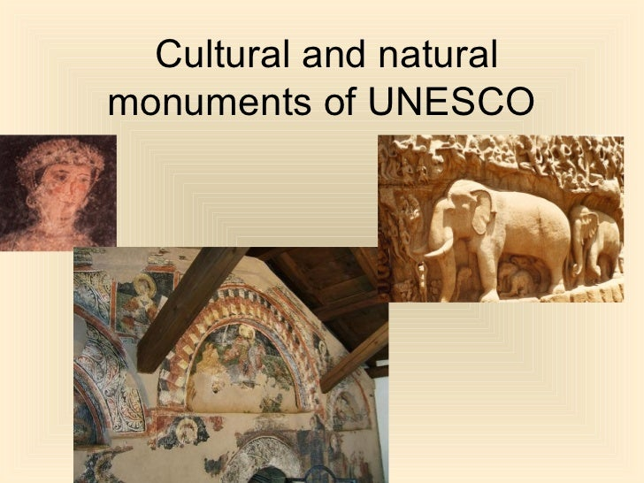 Cultural and naturalmonuments of UNESCO