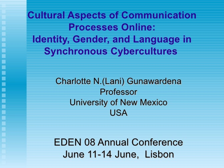 Cultural Aspects of Communication Processes Online: Identity, Gender, and Language in Synchronous Cybercultures   Charlott...