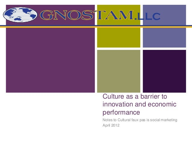 +    Culture as a barrier to    innovation and economic    performance    Notes to Cultural faux pas is social marketing  ...