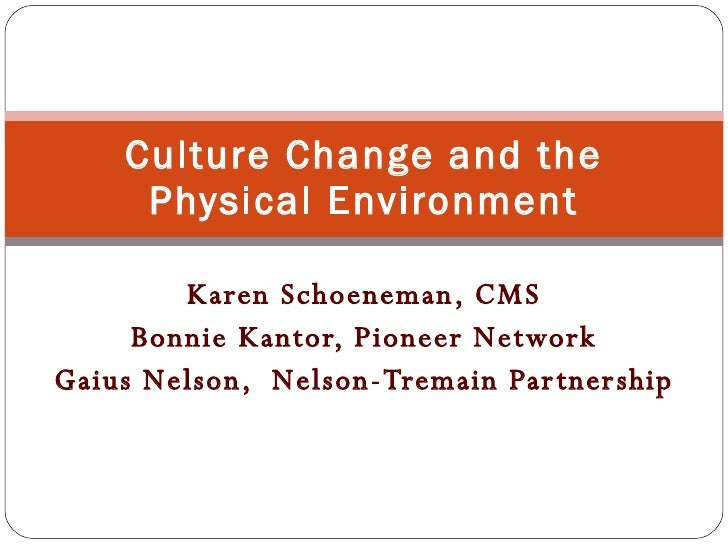 Cultural change in the physical environment
