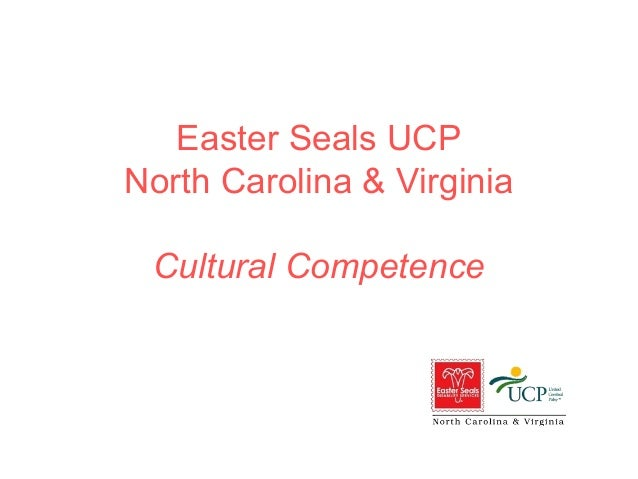 Easter Seals UCPNorth Carolina & VirginiaCultural Competence