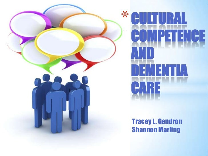 Cultural competence and dementia care