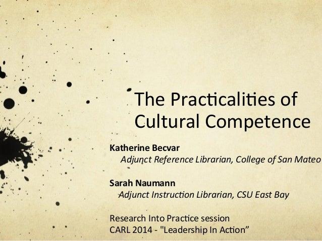 The  Prac)cali)es  of   Cultural  Competence   Katherine  Becvar             Adjunct  Reference...