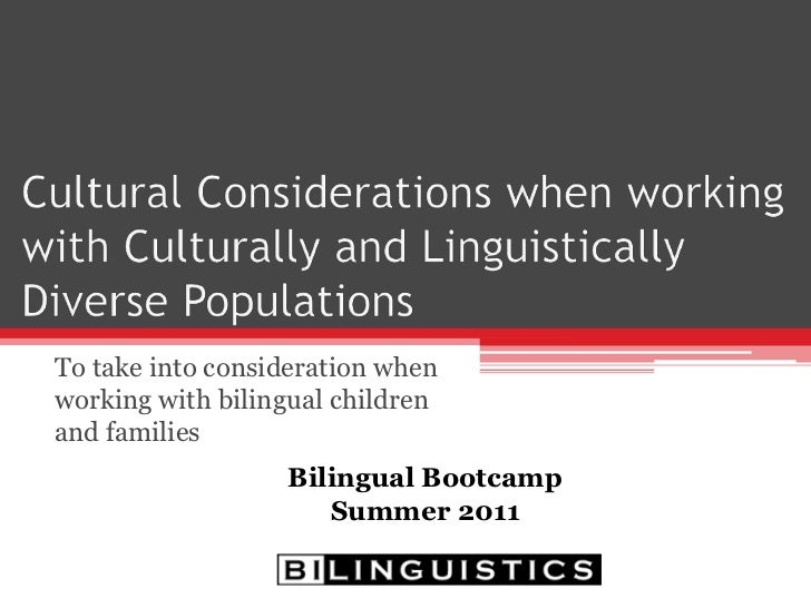 Cultural Considerations when working with Culturally and Linguistically Diverse Populations: Working with bilingual children and families