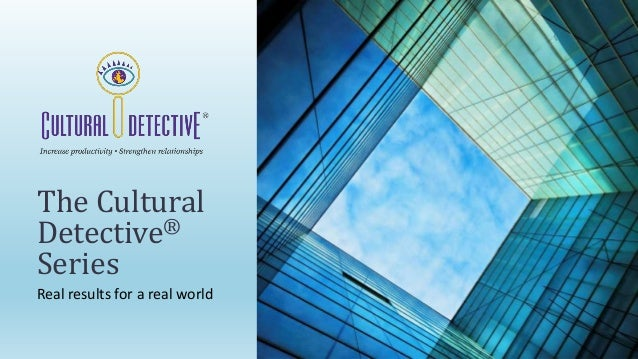 Real results for a real worldThe CulturalDetective®Series