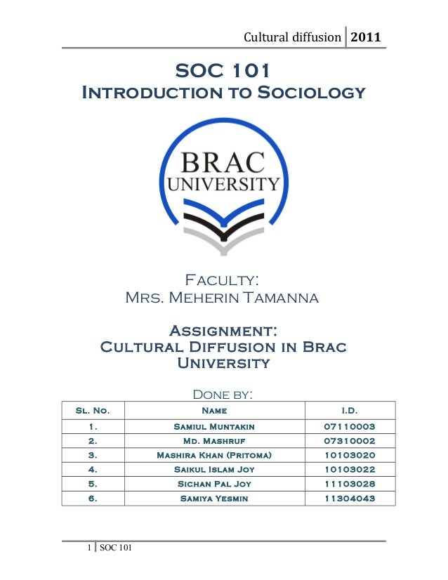 Cultural diffusion 2011SOC 101Introduction to SociologyFaculty:Mrs. Meherin TamannaAssignment:Cultural Diffusion in BracUn...