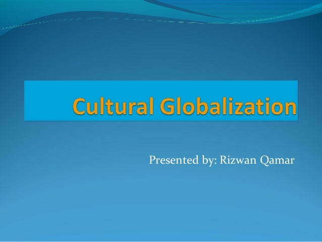 has cultural globalization been good or