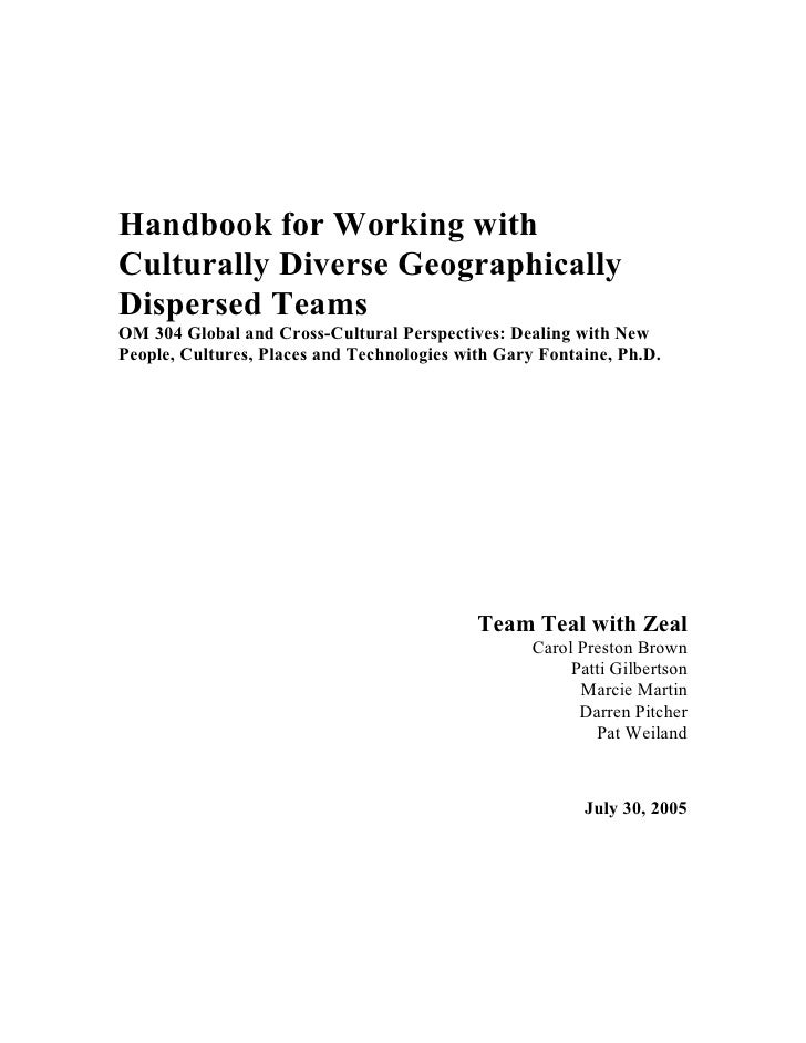 Handbook for Working with Culturally Diverse Geographically Dispersed Teams OM 304 Global and Cross-Cultural Perspectives:...