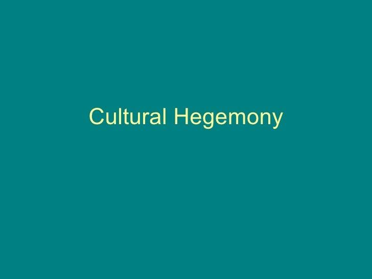 Cultural Hegemony