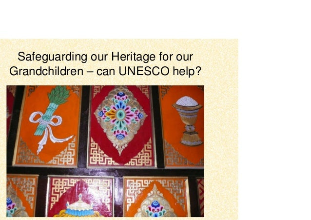 Safeguarding our Heritage for our Grandchildren – can UNESCO help?