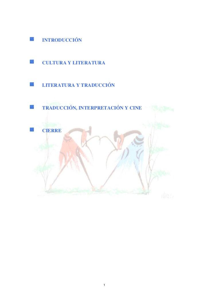 INTRODUCCIÓN    CULTURA Y LITERATURA    LITERATURA Y TRADUCCIÓN    TRADUCCIÓN, INTERPRETACIÓN Y CINE    CIERRE           ...