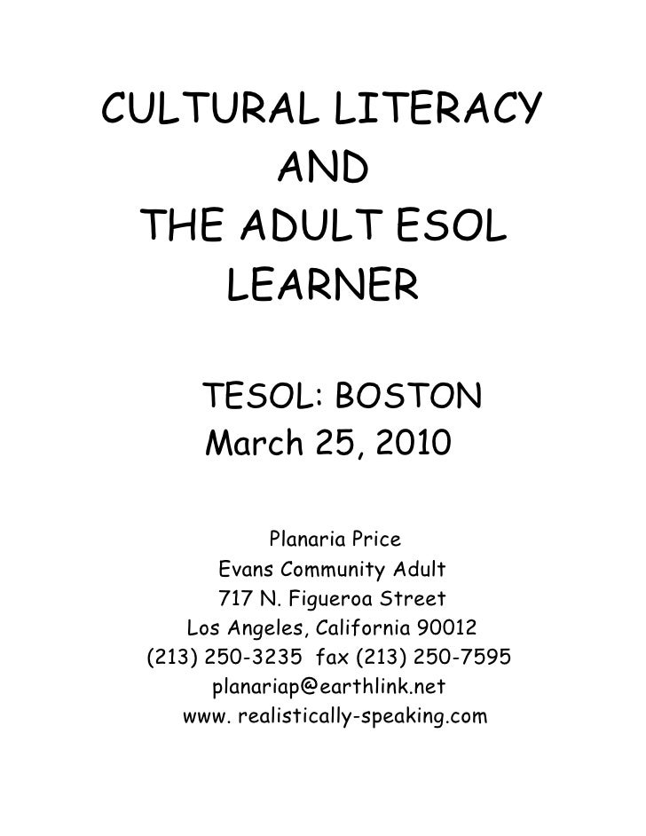 CULTURAL LITERACY        AND  THE ADULT ESOL      LEARNER        TESOL: BOSTON       March 25, 2010                Planari...
