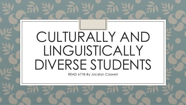 ell240 linguistically culturally diverse learners The teaching culturally, linguistically diverse & exceptional learners med degree prepares teachers to work with diverse students around the world.
