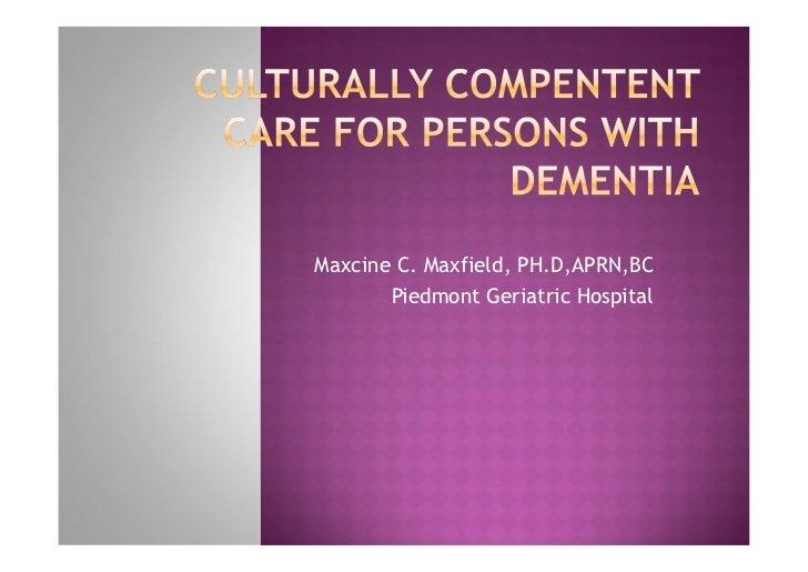 Maxcine C. Maxfield, PH.D,APRN,BC       Piedmont Geriatric Hospital