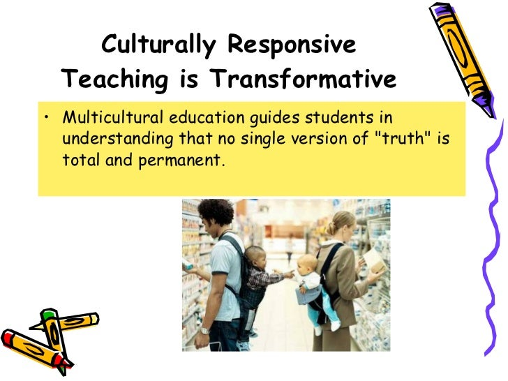becoming culturally responsive educators rethinking teacher Becoming culturally responsive educators: rethinking teacher education pedagogy (national center for culturally responsive educational systems): a rationale for culturally responsive teacher education pedagogy, with guidelines for its use.