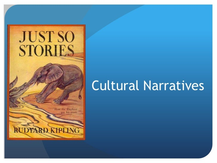 Cultural narratives