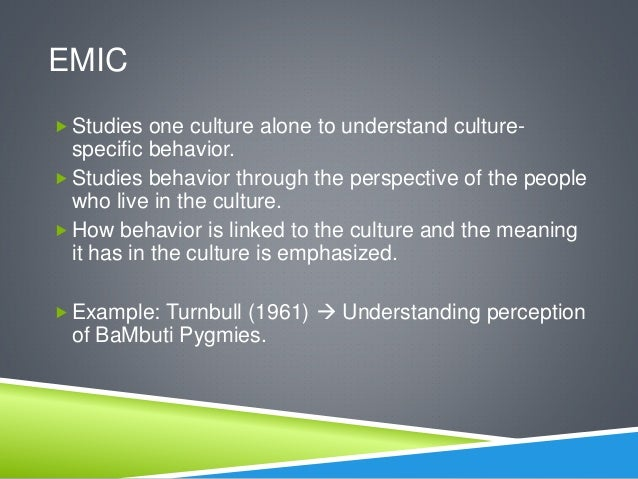 emiv vs etic essay Etic and emic are two viewpoints in multicultural counseling while some counselors believe every client should be treated the same, other counselors believe that clients coming from different cultures should be treated based on their culture.