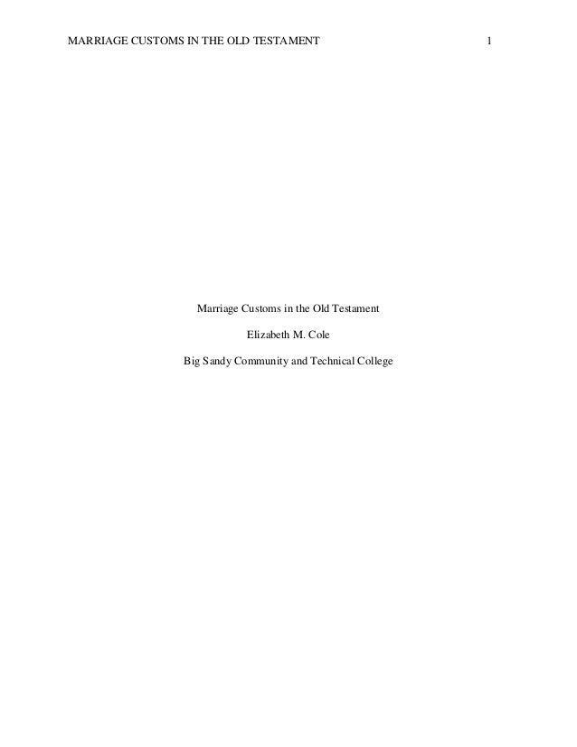 MARRIAGE CUSTOMS IN THE OLD TESTAMENT 1 Marriage Customs in the Old Testament Elizabeth M. Cole Big Sandy Community and Te...