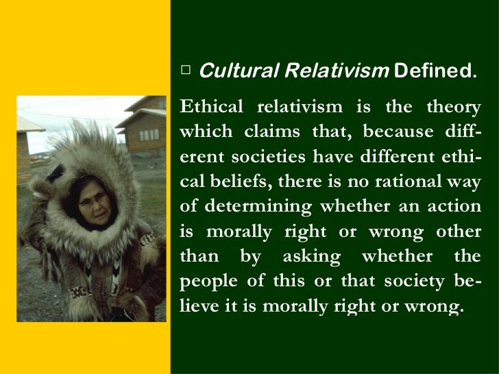 cultural relativism diversity thesis The diversity thesis cultural relativism is the doctrine that what makes an action right is that it is approved by one's cultural cultural relativism.