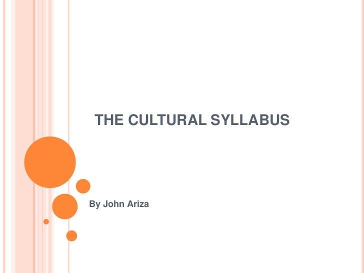THE CULTURAL SYLLABUS<br />By John Ariza<br />