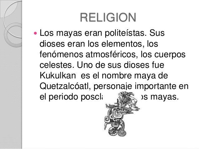 Los Mayas Religion y Cultura Religion Los Mayas Eran
