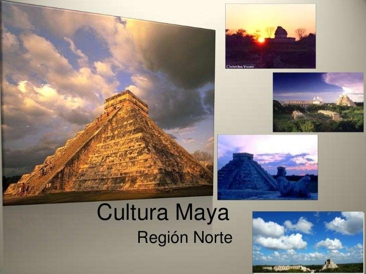 Cultura Maya   Región Norte