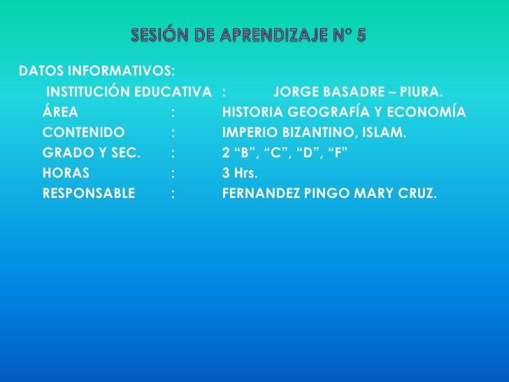 SESIÓN DE APRENDIZAJE N° 5<br />DATOS INFORMATIVOS:<br />       INSTITUCIÓN EDUCATIVA:JORGE BASADRE – PIURA.<br />      ...