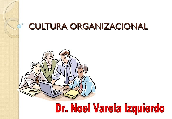 Cultura organ. semana 1 clase 1