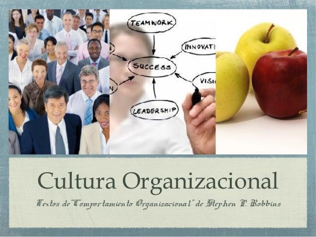 """Cultura Organizacional Textos de""""Comportamiento Organizacional"""" de Stephen P. Robbins"""