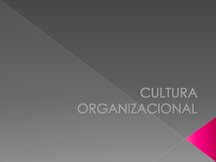 CULTURA ORGANIZACIONAL<br />