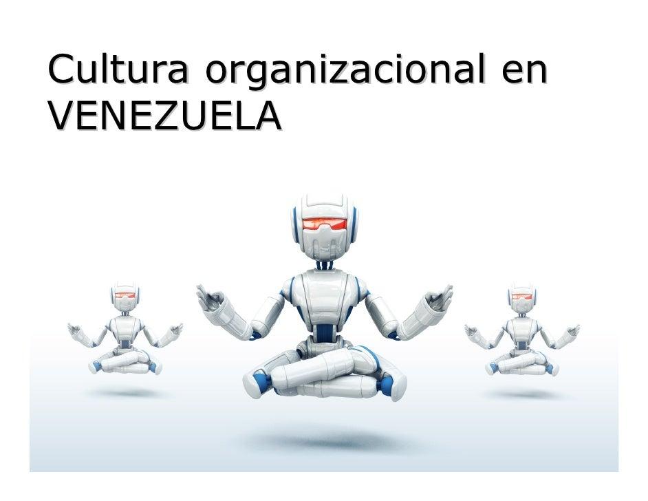 Cultura organizacional en VENEZUELA                            © EOM Venezuela