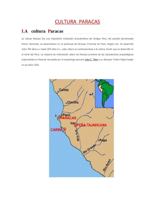 CULTURA PARACASLA cultura ParacasLa cultura Paracas fue una importante civilización precolombina del Antiguo Perú, del per...