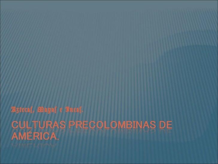 Culturas Precolombinas-de-America