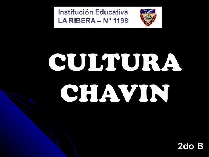 CULTURA CHAVIN 2do B