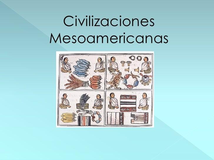 CivilizacionesMesoamericanas