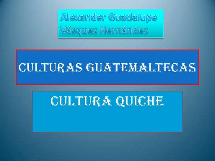 Culturas guatemaltecas        chiche