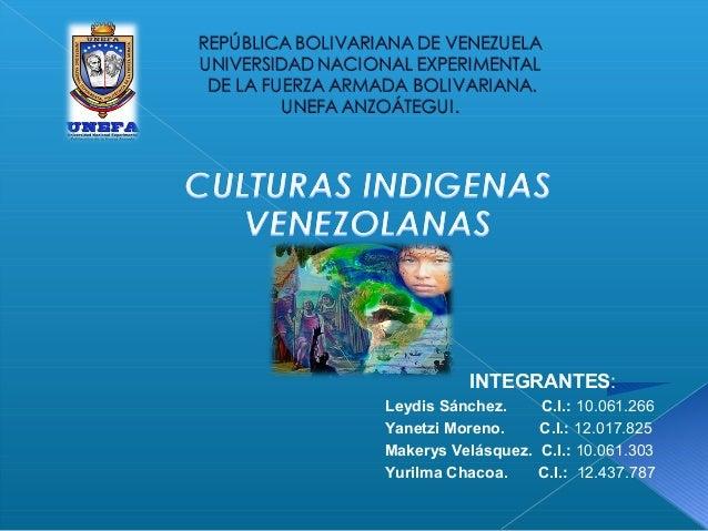 INTEGRANTES:Leydis Sánchez. C.I.: 10.061.266Yanetzi Moreno. C.I.: 12.017.825Makerys Velásquez. C.I.: 10.061.303Yurilma Cha...