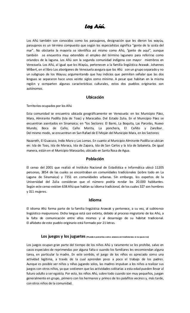 Los Añú.Los Añú también son conocidos como los paraujanos, designación que les dieron los wayúu,paraujanos es un término c...