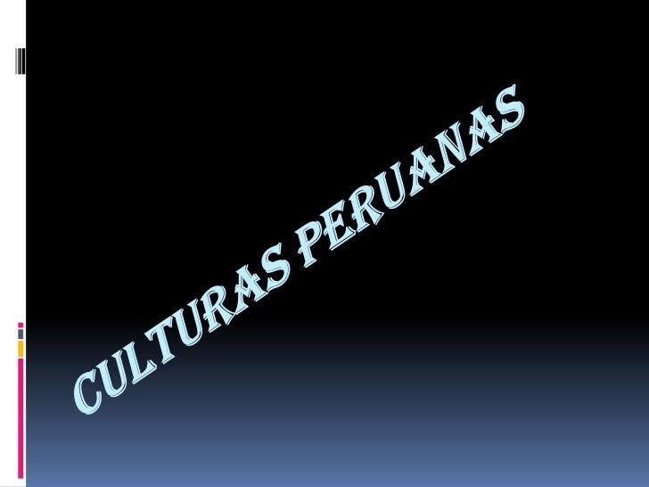 Las Culturas Peruanas