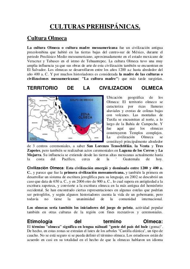 CULTURAS PREHISPÁNICAS.Cultura OlmecaLa cultura Olmeca o cultura madre mesoamericana fue un civilización antiguaprecolombi...