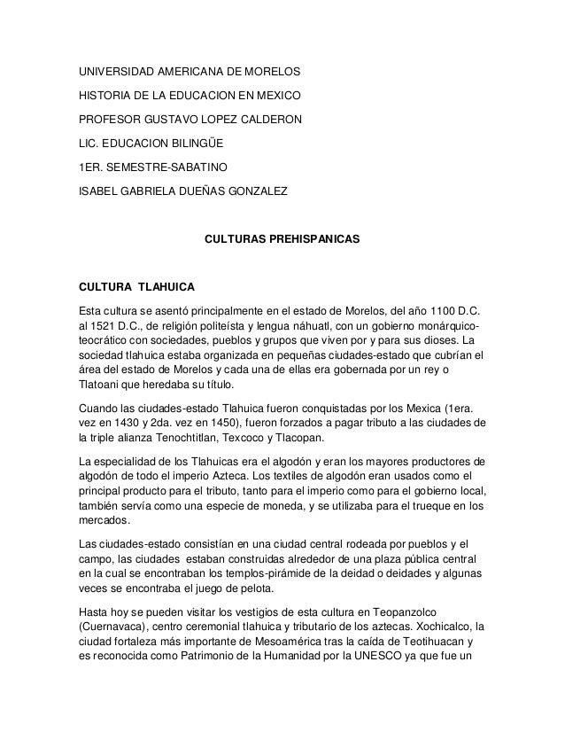 UNIVERSIDAD AMERICANA DE MORELOS HISTORIA DE LA EDUCACION EN MEXICO PROFESOR GUSTAVO LOPEZ CALDERON LIC. EDUCACION BILINGÜ...