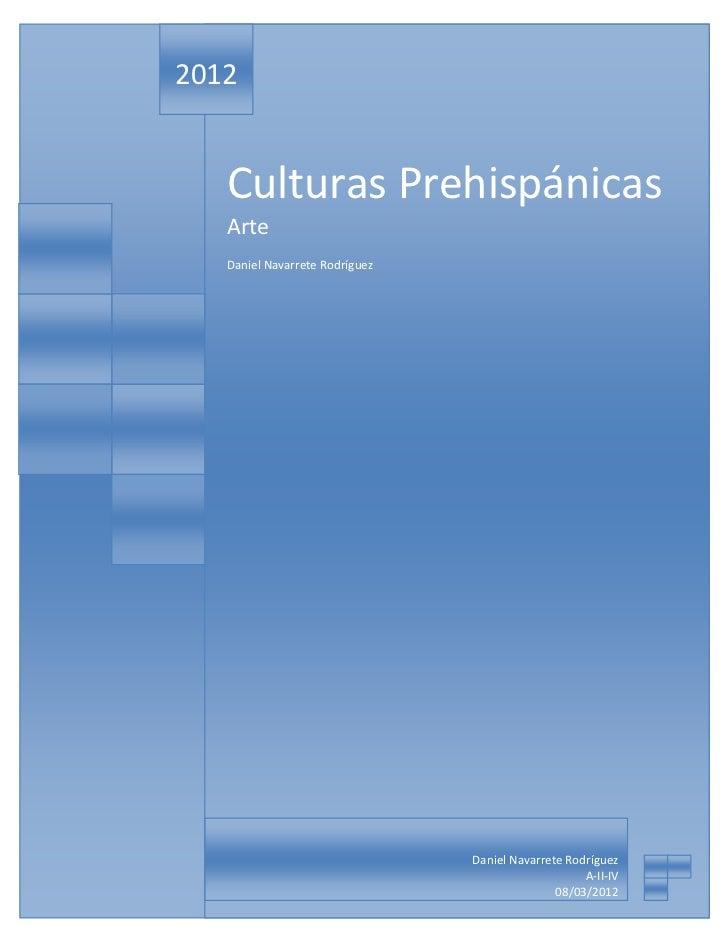 2012   Culturas Prehispánicas   Arte   Daniel Navarrete Rodríguez                                Daniel Navarrete Rodrígue...