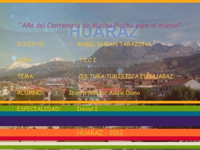 """""""Año del Centenario de Machu Picchu para el mundo""""DOCENTE:           ANGEL DURAN TARAZONAAREA:              T.I.C ITEMA:  ..."""
